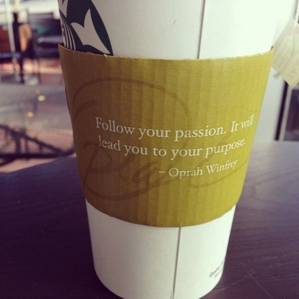 Follow your passion - Oprah