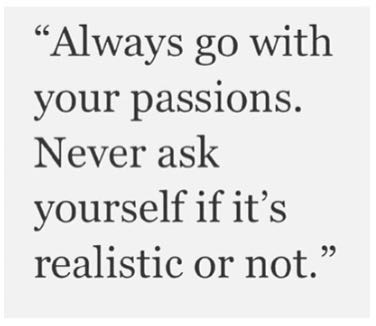 Go with your passion