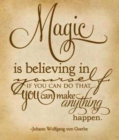 Magic is believe in you